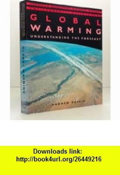 Global Warming Understanding the Forecast (9781558593107) Andrew Revkin , ISBN-10: 1558593101  , ISBN-13: 978-1558593107 ,  , tutorials , pdf , ebook , torrent , downloads , rapidshare , filesonic , hotfile , megaupload , fileserve