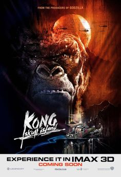 insanely-smart: skull-island-news:  New IMAX poster for Kong:...