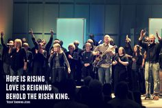Hope is rising, love is reigning, behold the risen King. The Risen, Reign, Love, Concert, Amor, Concerts, Royalty