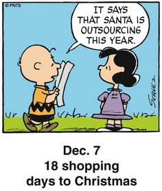 It says that Santa is outsourcing this year. ~ Charlie Brown and Lucy ~ Dec. 7 - This is a classic countdown panel from 2005