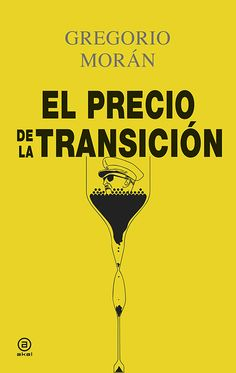 El precio de la Transición / Gregorio Morán. - 2015