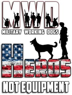 Military Working Dogs so true god bless them for all the do with loyalty and love
