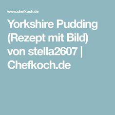 Yorkshire Pudding (Rezept mit Bild) von stella2607 | Chefkoch.de