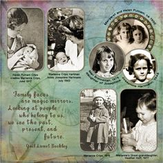 """Family faces are magic mirrors. Looking at people who belong to us, we see the past, present and future."" ~ Scrap generations of family on a single page."