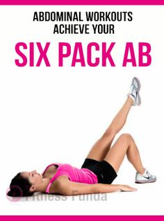 Abdominal workouts: Achieve your six pack Ab! : #ab_workouts