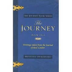 The Journey, Book Two: Writings Taken from the Journal of Rose Coulter (Paperback)  http://www.amazon.com/dp/1933145757/?tag=goandtalk-20  1933145757