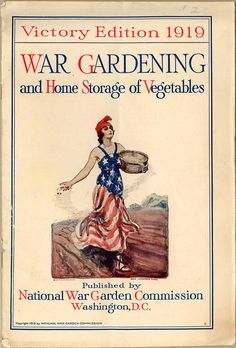 War Gardening and Home Storage of Vegetables (CK0036) - Emergence of Advertising in America - Duke Libraries