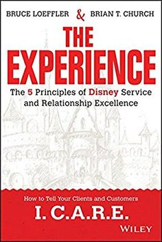 Read The Experience: The 5 Principles of Disney Service and Relationship Excellence Online Book by Bruce Loeffler Disney World Military, Disney Tips, Walt Disney, So Little Time, Free Ebooks, Reading Online, Audio Books, Told You So, Customer Service
