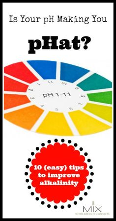 Is Your pH Making You pHat? 10 {Easy} Tips to Improve Alkalinity | http://www.mixwellness.com
