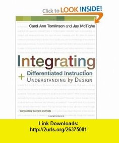 Integrating Differentiated Instruction  Understanding by Design Connecting Content and Kids (9781416602842) Carol Ann Tomlinson, Jay McTighe , ISBN-10: 1416602844  , ISBN-13: 978-1416602842 ,  , tutorials , pdf , ebook , torrent , downloads , rapidshare , filesonic , hotfile , megaupload , fileserve