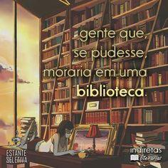 Um sonho essa biblioteca!!!!