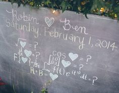 It's a school-style chalkboard for these chemists' (or other scientists, not sure) wedding. All equal love.