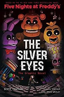 Read : The Silver Eyes (Five Nights at Freddy's Graphic Novel - Scott Cawthon & Kira Breed-Wrisley Five Nights At Freddy's, Clockwork Princess, Miss Peregrine, Jeff Kinney, James Dashner, Marissa Meyer, Suzanne Collins, Wings Of Fire, Allegiant