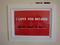 I Love You Because: Board | Community Post: 14 Best DIY Valentines Day Gifts