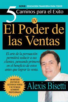 """Alexis Bisetti: Del Curso: """"5 Caminos para el Exito"""" EL PODER DE LAS VENTAS"""