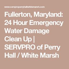 Fullerton, Maryland: 24 Hour Emergency Water Damage Clean Up | SERVPRO of Perry Hall / White Marsh