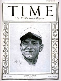 TIME Cover - Vol. 5 Nº 13: George H. Sisler | Mar. 30, 1925               http://en.wikipedia.org/wiki/George_Sisler