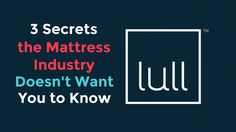 3 Secrets the Mattress Industry Doesn't Want You to Know