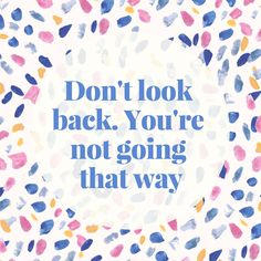 Don't look back, you're not going that way! Do you find it hard to let go of the past? Moving on can be hard, but letting go is the only way to move forward. Find more motivational quotes on our Pinterest board!