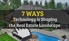 7 Ways Technology is Shaping the Real Estate Landscape