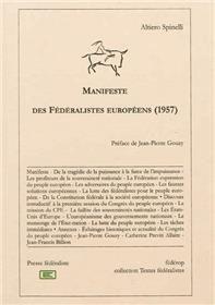 Spinelli, Altiero, 1907-1986. Manifeste des Fédéralistes européens : (1957). Editions Fédérop, cop. 2012
