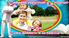 8vo día de campaña Espiritual y Celestia. Como bendecir a la familia
