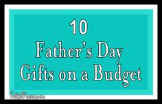 These 10 Cheap Father's Day Gift Ideas are not only great Father's Day deals, but are creative & will help you stay within your budget. FaithfulProvisions.com