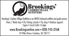 Brookings Cashiers Village Outfitters is one of the excellent guides who can help you along the WNC Fly Fishing Trail. They are an Orvis endorsed outfitter and guide service, offering float/wade trips, fly fishing schools, fly shop, outdoor apparel, cigars, and local crafts.