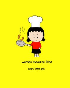 weenies should be friend - angry little girls
