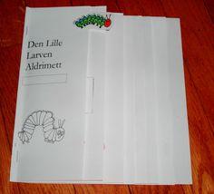 Less Commonly Taught: Den Lille Larven Aldrimett (The Very Hungry Caterpillar)
