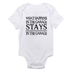 4fdf4a92c37 STAYS IN THE GARAGE Infant Bodysuit on CafePress.com Baby Bodysuit