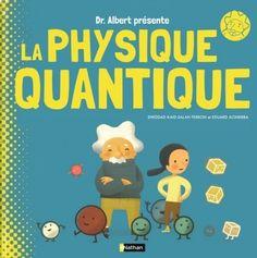 La physique quantique - Dès 9 ans | Nathan | Éditions NATHAN