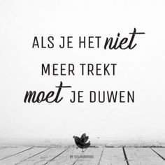 instgram, quote, degeluksvogel, gelukkig, geluk - Apocalypse Now And Then Men Quotes, Work Quotes, Great Quotes, Funny Quotes, Life Quotes, Inspirational Quotes, Dutch Quotes, Perfection Quotes, Powerful Quotes