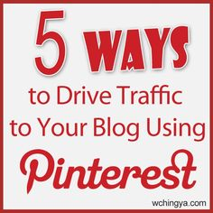 5 Ways to Drive Traffic to Your Blog Using Pinterest (with examples). Read here: http://www.wchingya.com/2013/02/blog-traffic-pinterest.html