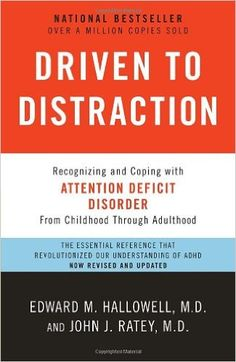 Driven to Distraction (Revised): Recognizing and Coping with Attention Deficit Disorder: Edward M. Hallowell M.D., John J. Ratey M.D.: 9780307743152: Amazon.com: Books
