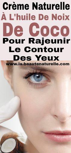 Crème naturelle à l'huile de noix de coco pour rajeunir le contour des yeux #rajeunir #contour #yeux
