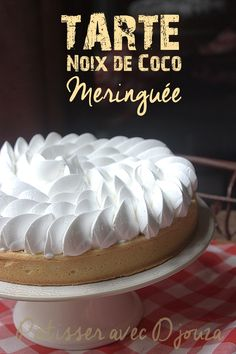 İdeen Easy Cake Italian meringue pie with coconut, Coconut Meringue Pie, Italian Meringue, Tart Recipes, Sweet Recipes, French Tart, Cake Lettering, Italian Pastries, Number Cakes, Cake & Co