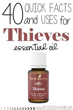 The best essential oil EVER! 40 Quick Facts and Uses for Thieves Essential Oil