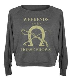 Weekends are always for horse shows! This is a casual loose fitting pullover, similar to a lightweight sweatshirt. Perfect for layering and super comfortable! Loose through body, snug around the waist
