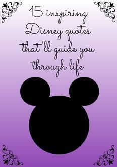 15 Inspiring Disney Quotes That'll Guide You Through Life