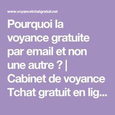 Pourquoi la voyance gratuite par email et non une autre ? | Cabinet de voyance Tchat gratuit en ligne