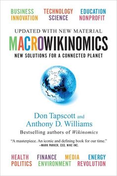 Macrowikinomics: Rebooting Business and the World: Don Tapscott, Anthony D. Williams