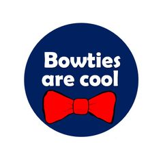Bowties are Cool Pinback Button Doctor Who by HashtagPinning