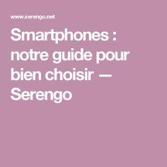 Smartphones: notre guide pour bien choisir — Serengo