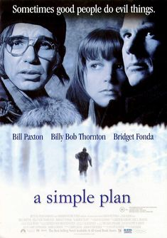 A Simple Plan - where everything goes wrong......beautiful winter cinematography.  Billy Bob Thornton is terrific.