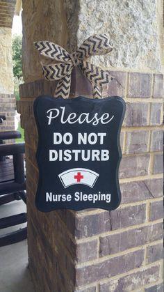 Nurse Sleeping sign - Please Do Not Disturb - Wooden hand Painted Ed Nurse, Nurse Life, Funny Nurse Quotes, Nurse Humor, Painted Jars, Hand Painted, Nurse Appreciation Week, Nursing Gifts, Night Shift Nurse