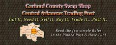Garland County Swap Shop - Central Arkansas Traders Bulletin Board. Post, Buy, Sell & Trade.