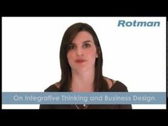 Integrative Thinking and Business Design - a Rotman MBA perspective