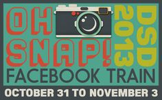 DSD 2013: OH SNAP! Facebook Train*