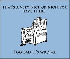 Other Peoples Opinions Funny Picture